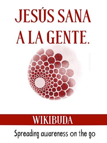 Jesús sana a la gente (Spreading awareness on the go nº 1)