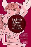 La favola di Amore e Psiche. Testo latino a fronte. Ediz. integrale