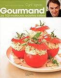 Gourmand - Les 100 meilleures recettes salées