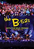 The B-52s: With the Wild Crowd [DVD] [Reino Unido]