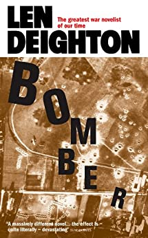 Bomber: Events Relating to the Last Flight of an RAF Bomber Over Germany on the Night of June 31st, 1943 by [Deighton, Len]