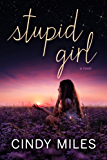 Stupid Girl (New Adult Romance) (Stupid in Love Book 1) (English Edition)