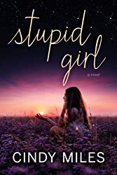 Stupid Girl: New Adult Contemporary Romance (Stupid in Love Book 1)