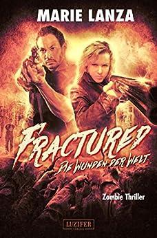 Fractured - Die Wunden der Welt: Zombie-Thriller