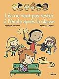 Léa ne veut pas rester à l'école après la classe | Dargent, Nathalie (1964-....). Auteur
