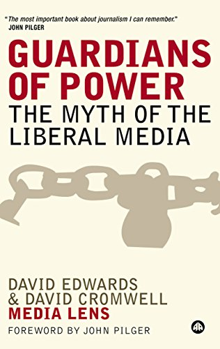 Guardians of Power: The Myth of the Liberal Media (English Edition)