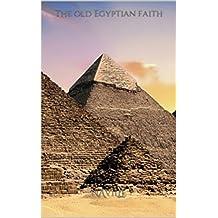 The old Egyptian faith (English Edition)