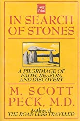 In Search of Stones: A Pilgrimage of Faith, Reason, and Discovery (Compass Press Large Print Book Series) by M. Scott Peck (1995-12-02)