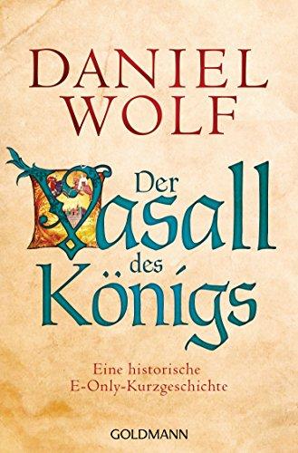Der Vasall des Königs: Eine historische E-Only-Kurzgeschichte - (Prequel zu Fleury 3) (Kindle Single)