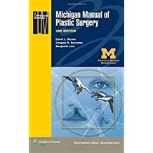 Michigan Manual of Plastic Surgery (Lippincott Manual Series (Formerly known) Second Edition by Brown MD, David L., Borschel MD, Gregory H., Levi M.D., Dr. (2014) Paperback