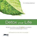 Dr. Christian Matthai: Detox your Life