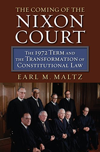 The Coming of the Nixon Court: The 1972 Term and the Transformation of Constitutional Law (English Edition) -