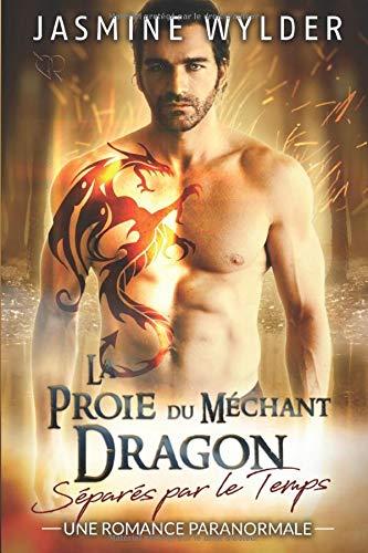 La Proie du Méchant Dragon: Une Romance Paranormale