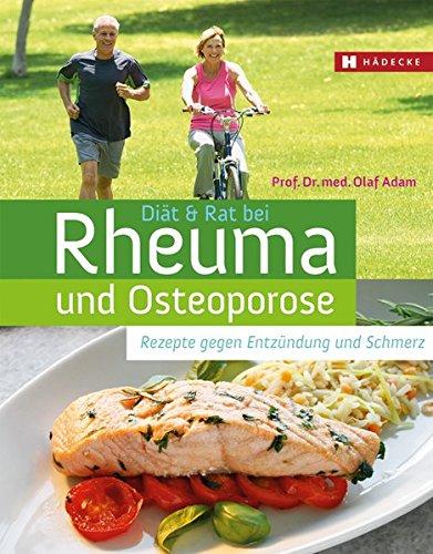 Preisvergleich Produktbild Diät & Rat bei Rheuma und Osteoporose: Rezepte gegen Entzündung und Schmerz
