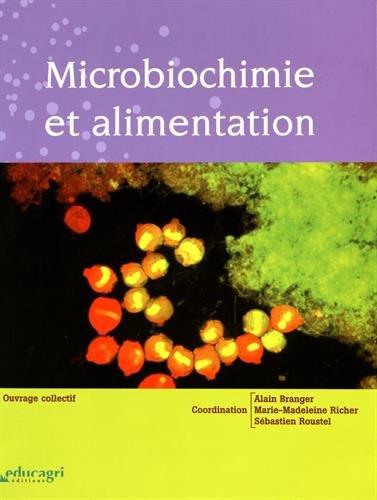 Microbiochimie et alimentation par Alain Branger, Marie-Madeleine Richer, Sébastien Roustel, Collectif
