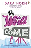 Front cover for the book The World to Come by Dara Horn