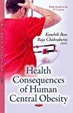 Health Consequences of Human Central Obesity (Public Health in the 21st Century)