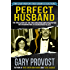 Perfect Husband: The True Story of the Trusting Bride Who Discovered Her Husband Was a Coldblooded Killer (English Edition)