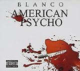 Songtexte von Blanco - American Psycho