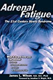 Adrenal Fatigue: The 21st Century Stress Syndrome