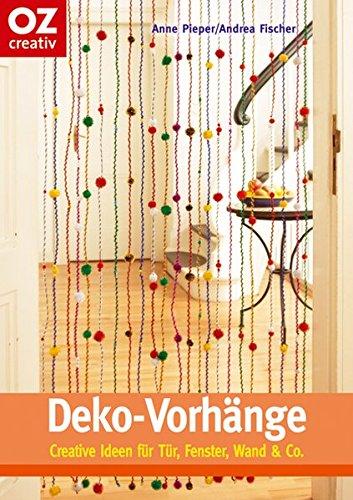 Deko-Vorhänge. Creative Ideen für Tür, Fenster, Wand & ()