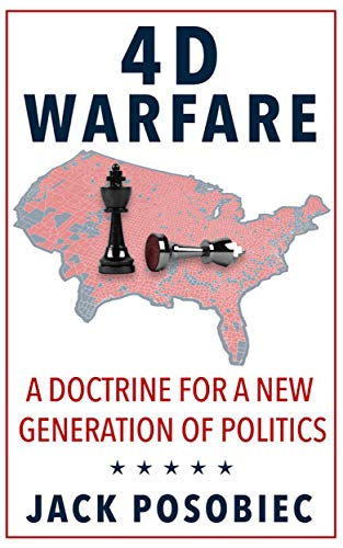 4D Warfare: A Doctrine for a New Generation of Politics (English Edition)