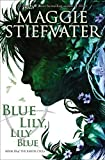 Blue Lily, Lily Blue (the Raven Cycle, Book 3) by Maggie Stiefvater (2016-02-01)