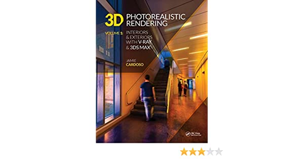 Buy 3D Photorealistic Rendering: Interiors & Exteriors with