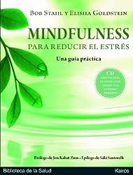 Mindfulness para reducir el estrés/ The Mindfulness-Based Stress Reduction Workbook: Una guia practica / a Practical Guide
