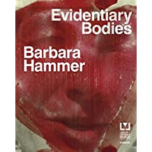 Barbara Hammer: Evidentary Bodies
