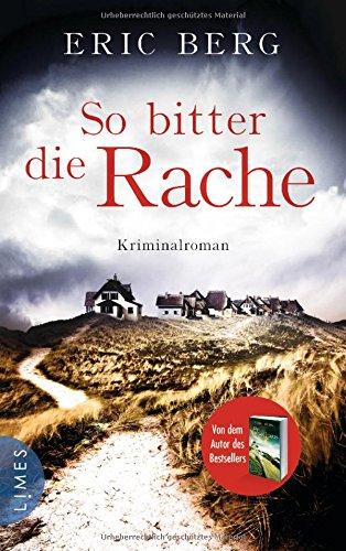 Buchseite und Rezensionen zu 'So bitter die Rache: Kriminalroman' von Eric Berg