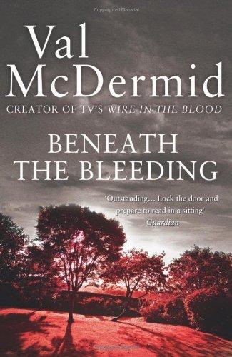 Beneath the Bleeding (Tony Hill and Carol Jordan, Book 5) by Val McDermid (2010-03-04)