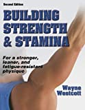 Building Strength and Stamina: For a Stronger, Leaner and Fatigue-resistant Physique
