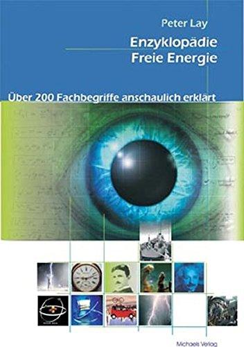 Enzyklopädie Freie Energie: Über 200 Fachbegriffe anschaulich erklärt