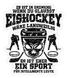 shirt-o-magic Aufkleber Eishockey: Eher für intelligente Leute - Sticker -Einheitsgröße-Weiß