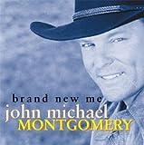 Songtexte von John Michael Montgomery - Brand New Me