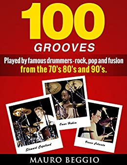 100 GROOVES: played by famous drummers rock, pop and fusion from the 70's, 80's and 90's (English Edition) di [Beggio, Mauro]