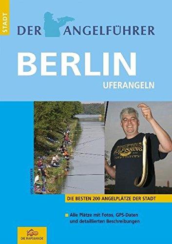 Der Angelführer Berlin: Flüsse, Seen und Kanäle (Der Angelführer