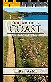 King Arthur's Coast: A Walk around Cornwall
