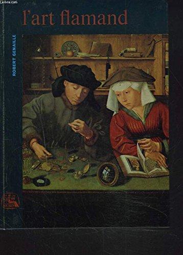 Robert Genaille,... L'Art flamand