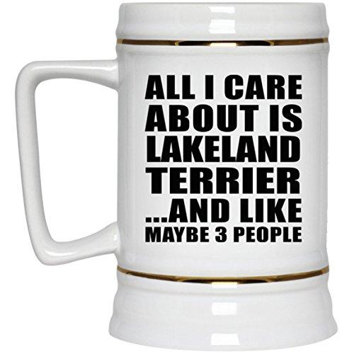 Lakeland Stein (All I Care About Is Lakeland Terrier - Beer Stein Bierkrug Keramik Bierhumpen Bar Becher Kneipenkrug - Geschenk zum Geburtstag Jahrestag Muttertag Vatertag Ostern)