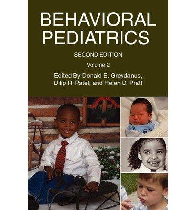 [(Behavioral Pediatrics: Volume 2)] [Author: Donald E Greydanus] published on (March, 2006)