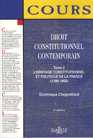 Droit constitutionnel contemporain : Tome 2, L'héritage constitutionnel et politique de la France (1789-1958)