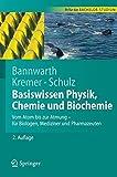 Basiswissen Physik, Chemie und Biochemie: Vom Atom bis zur Atmung - für Biologen, Mediziner und Pharmazeuten (Springer-Lehrbuch) - Horst Bannwarth
