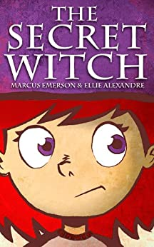 The Secret Witch (a fun adventure for children ages 9-12) by [Alexandre, Ellie, Emerson, Marcus]