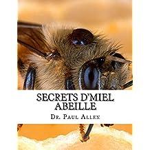 SECRETS D'MIEL ABEILLE: Le miel la guérison miraculeuse avec ces techniques éprouvées