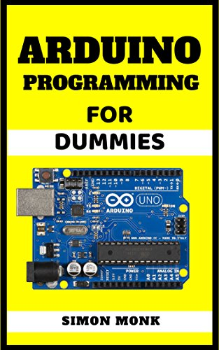 Arduino For Dummies: Learn Arduino The Absolute beignners Guide,Programming,Basic structure of a sketch,Name variable,Setup (absolutely necessary for the ... Kit,I²C Display (English Edition)