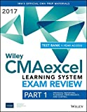 Wiley Cmaexcel Learning System Exam Review 2017 + Test Bank: Financial Reporting, Planning, Performance, and Control 1-year Access Set (Wiley Cma Learning System)