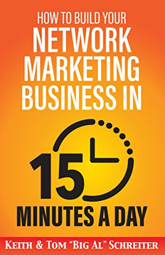 Awesome! Efficient How to Build Your Network Marketing Business in 15 Minutes a Day Fast