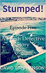 Stumped! Episode 5: A Bondi Detective Mystery (English Edition)